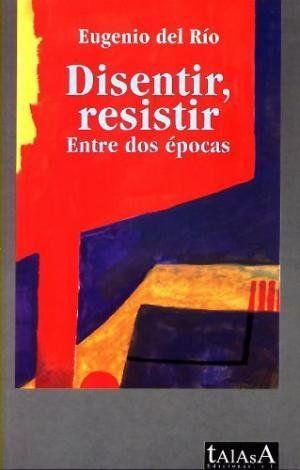 DISENTIR, RESISTIR: ENTRE DOS ÉPOCAS