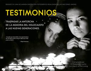 TESTIMONIOS. TRASPASAR LA ANTORCHA DE LA MEMORIA DEL HOLOCAUSTO A LAS NUEVAS GENERACIONES