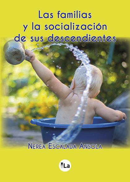 LAS FAMILIAS Y LA SOCIALIZACIÓN DE SUS DESCENDIENTES
