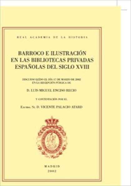 Barroco e Ilustración en las bibliotecas privadas españolas del siglo XVIII.