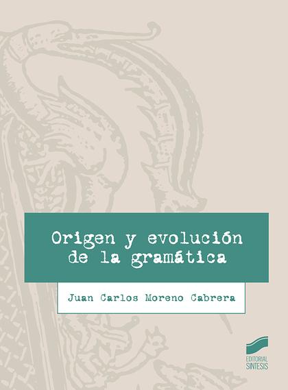 ORIGEN Y EVOLUCIÓN DE LA GRAMÁTICA