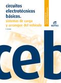 CIRCUITOS ELECTROTÉCNICOS BÁSICOS : SISTEMAS DE CARGA Y ARRANQUE