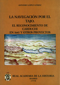 LA NAVEGACIÓN POR EL TAJO: EL RECONOCIMIENTO DE CARDUCHI EN 1641 Y OTR