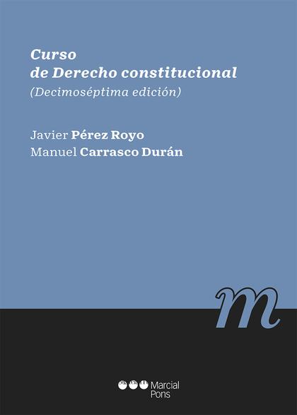 CURSO DE DERECHO CONSTITUCIONAL                                                 (DECIMOSÉPTIMA