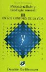 PSICOANALISIS Y TEOLOGÍA MORAL - VOL III. EN LOS CONFINES DE LA VIDA.