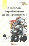 SUPERFANTASMAS EN UN SUPERMERCADO