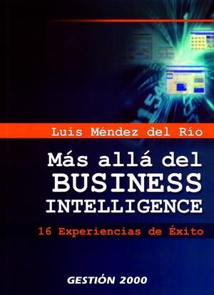 MÁS ALLÁ DEL BUSINESS INTELLIGENCE: 16 EXPERIENCIAS DE ÉXITO