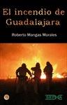 EL INCENDIO DE GUADALAJARA: EN RECUERDO DEL RETÉN DE COGOLLUDO