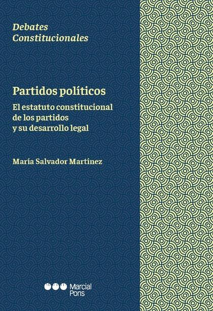PARTIDOS POLITICOS EL ESTATUTO CONSTITUCIONAL DE LOS PARTIDOS Y SU DESARROLLO LE