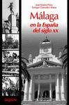 MÁLAGA EN LA ESPAÑA DEL SIGLO XX