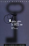 ESTUDIO SOBRE EL REINADO DE ALFONSO XIII
