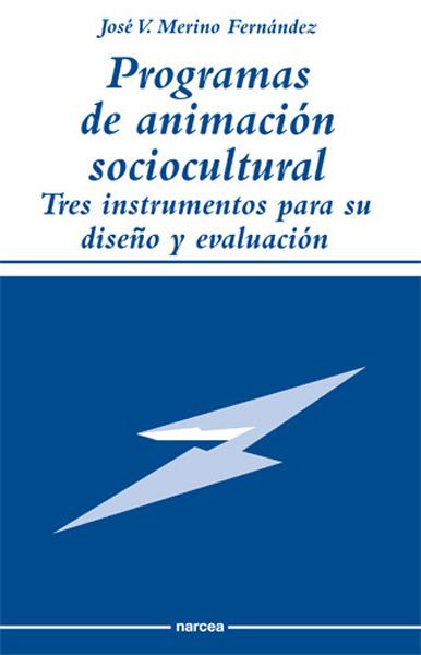 PROGRAMA DE ANIMACION SOCIOCULTURAL TRES INSTRUMENTOS PARA SU DISEÑO Y
