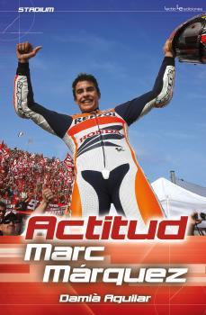 MARC MÁRQUEZ. ACTITUD