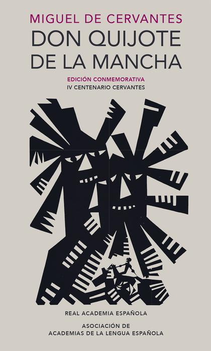 DON QUIJOTE DE LA MANCHA. EDICIÓN CONMEMORATIVA IV CENTENARIO CERVANTES