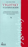 VYGOTSKY Y LA EDUCACION. CONNOTACIONES Y APLICACIO