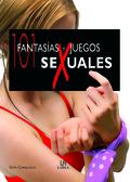 101 FANTASÍAS Y JUEGOS SEXUALES