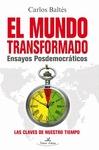 EL MUNDO TRANSFORMADO : ENSAYOS POSDEMOCRÁTICOS