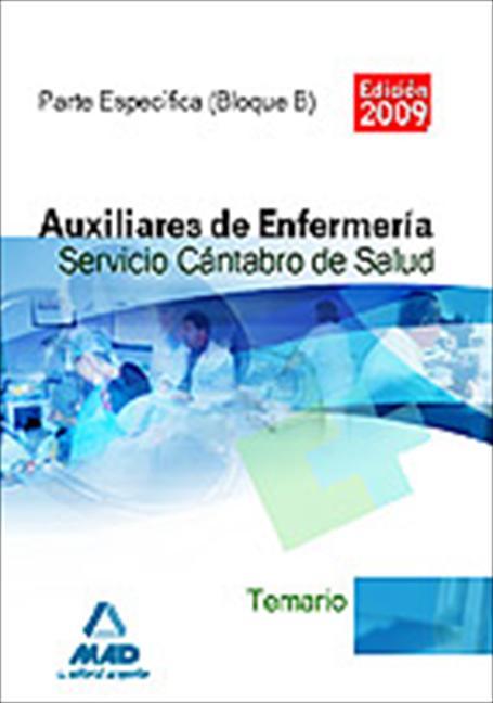 AUXILIARES DE ENFERMERÍA, SERVICIO CÁNTABRO DE SALUD. TEMARIO PARTE ESPECÍFICA, BLOQUE B