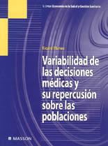 VARIABILIDAD DE LAS DECISIONES MÉDICAS Y SU REPERCUSIÓN SOBRE LAS POBL