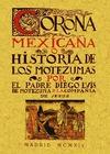 CORONA MEXICANA, O HISTORIA DE LOS NUEVE MOTEZUMAS