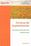 TECNICAS DE SEGMENTACION-CONCEPTOS,HERRAMIENTAS Y APLICACION. CONCEPTOS HERRAMIENTAS Y APLICACI