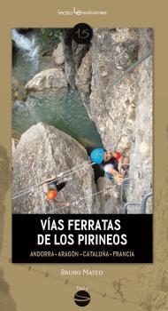 VÍAS FERRATAS DE LOS PIRINEOS. ANDORRA  ARAGÓN  CATALUÑA  FRANCIA