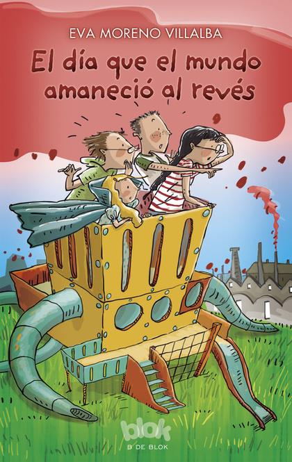 EL DÍA QUE EL MUNDO AMANECIÓ AL REVÉS. PREMIO BOOLINO 2 (2016)