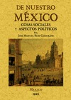 DE NUESTRO MÉXICO : COSAS SOCIALES Y ASPECTOS POLITICOS