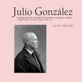 JULIO GONZÁLEZ. OBRA COMPLETA / COMPLETE WORKS. VOL. III (1920-1929).