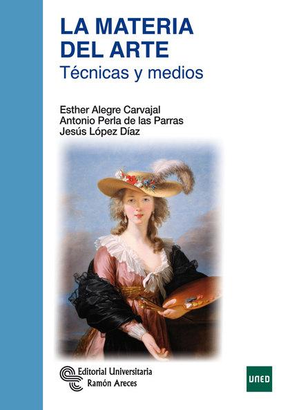 LA MATERIA DEL ARTE: TECNICAS Y MEDIOS