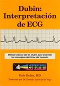 DUBIN: INTERPRETACION DE ECG: METODO CLASICO DEL DR. DUBIN PARA ENTENDER LOS MEN.