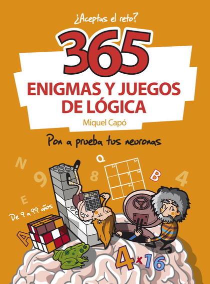 365 ENIGMAS Y JUEGOS DE LÓGICA.