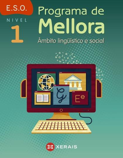 PROGRAMA DE MELLORA : ÁMBITO LINGÜÍSTICO E SOCIAL, NIVEL 1 : 3º EDUCACIÓN SECUNDARIA OBLIGATORI