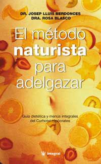 El método naturista para delgazar guía dietética y menús integrales de
