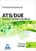 ATS/DUE DEL SERVICIO CÁNTABRO DE SALUD. TEMARIO VOLUMEN III