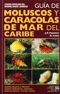GUÍA DE MOLUSCOS Y CARACOLAS DEL MAR CARIBE