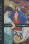 DIEGO RIVERA: PALABRAS ILUSTRES, 1886-1921