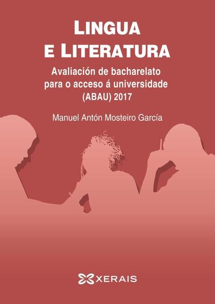 LINGUA E LITERATURA. AVALIACIÓN DE BACHARELATO PARA O ACCESO Á UNIVERSIDADE (ABA