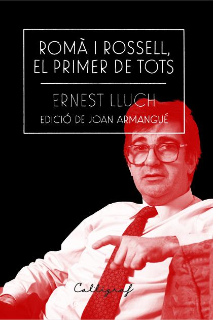 ROMÀ I ROSSELL, EL PRIMER DE TOTS.