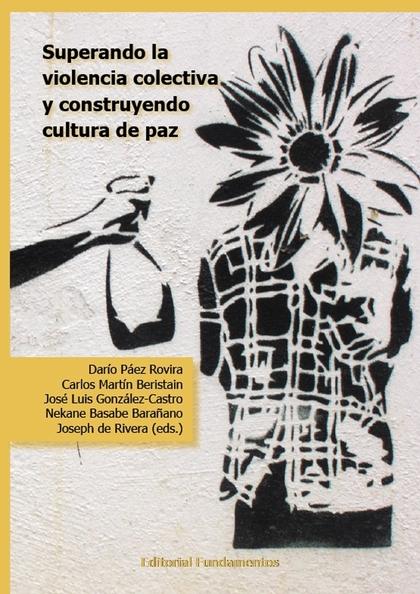 SUPERANDO LA VIOLENCIA COLECTIVA Y CONSTRUYENDO CULTURA DE PAZ