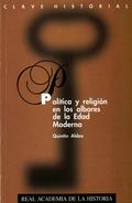 POLÍTICA Y RELIGIÓN EN LOS ALBORES DE LA EDAD MODERNA
