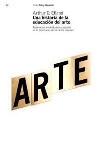 UNA HISTORIA DE LA EDUCACIÓN DEL ARTE: TENDENCIAS INTELECTUALES Y SOCI