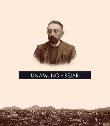 UNAMUNO Y BÉJAR                                                                 EXPOSICIÓN: CON
