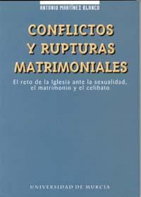 CONFLICTOS Y RUPTURAS MATRIMONIALES: EL RETO DE LA IGLESIA ANTE LA SEX