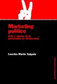 MARKETING POLÍTICO: ARTE Y CIENCIA DE LA PERSUASIÓN EN DEMOCRACIA