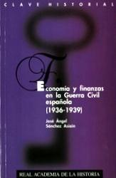 ECONOMÍA Y FINANZAS EN LA GUERRA CIVIL ESPAÑOLA (1936-1939)