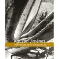 AGUSTÍN JIMÉNEZ. MEMOIRS OF THE AVANT-GARDE.