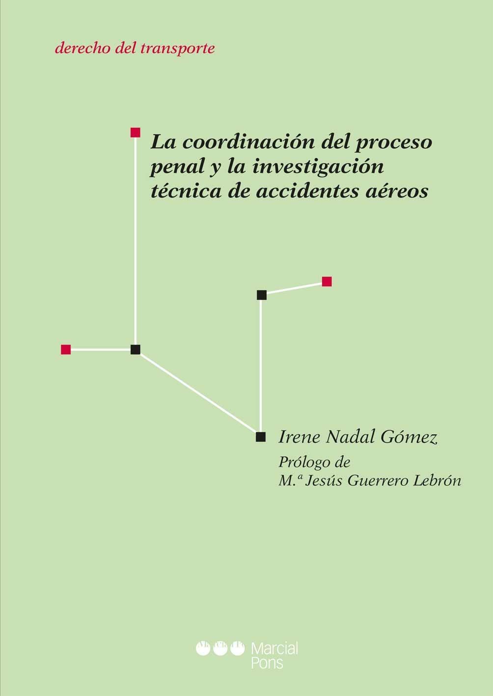 LA COORDINACIÓN DEL PROCESO PENAL Y LA INVESTIGACIÓN TÉCNICA DE ACCIDENTES AÉREOS