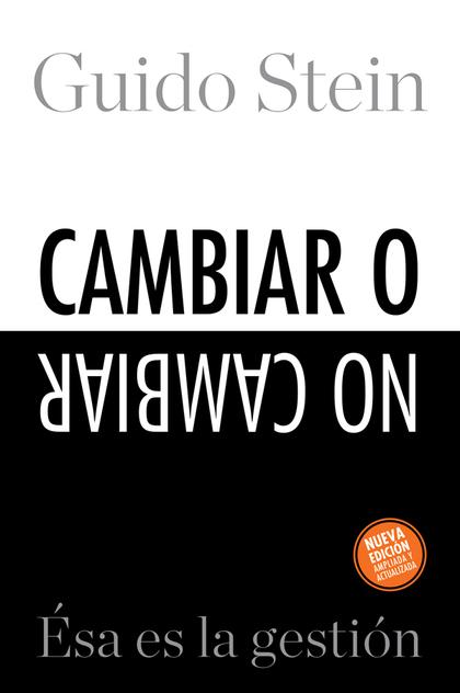CAMBIAR O NO CAMBIAR: ESA ES LA GESTIÓN