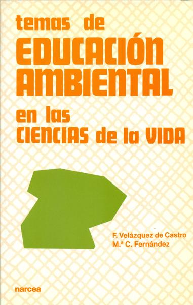 TEMAS DE EDUCACION AMBIENTAL EN LAS CIENCIAS DE LA VIDA